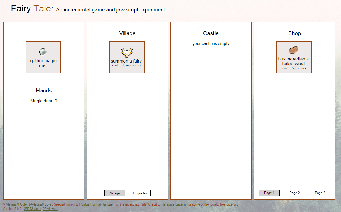 Title reads, 'Fairy Tale: An incremental game and javascript experiment.' Game screen is divided into four boxes, labelled 'hands', 'village', 'castle', and 'shop'. Buttons read 'gather magic dust', 'summon a fairy', and 'buy ingredients, bake bread'.