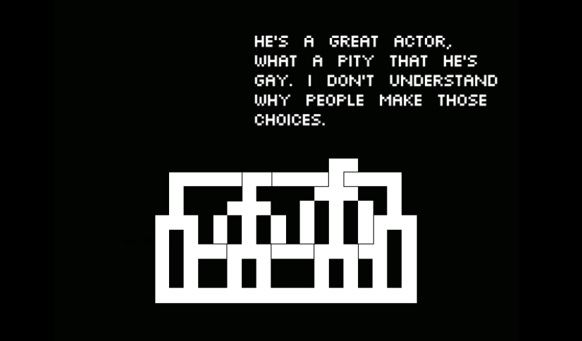 A series of geometric shapes arranged into lines. Text reads 'He's a great actor. What a pity that he's gay. I don't understand why people make those choices.'.